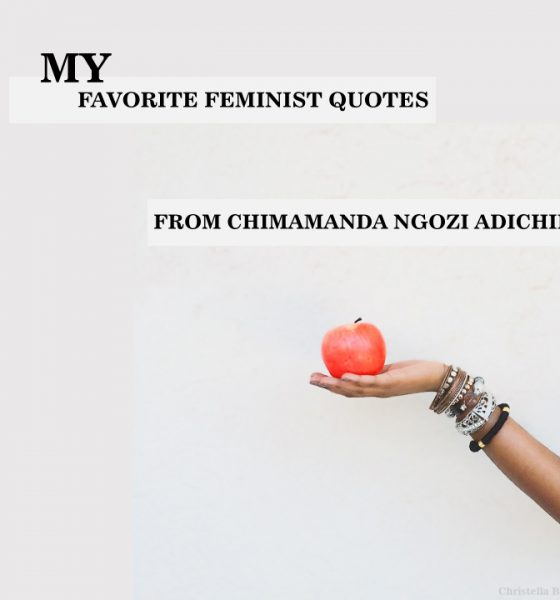 MY FAVORITE FEMINIST QUOTES FROM CHIMAMANDA NGOZI ADICHIE